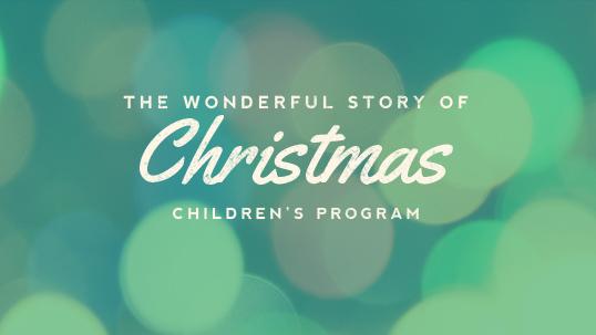 Children's Christmas Program, December 17th 10:45.